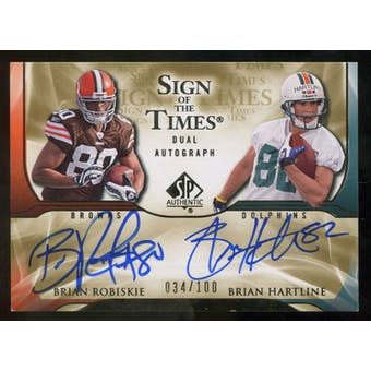 2009 Upper Deck SP Authentic Sign of the Times Duals #WR Brian Robiskie Brian Hartline Autograph  100