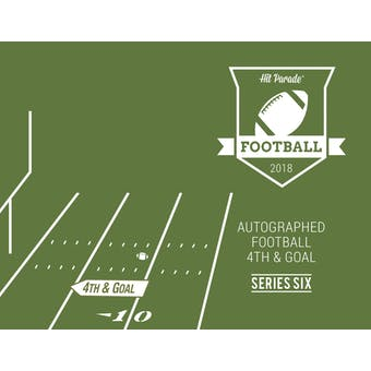 2018 Hit Parade Autographed Football 4th & Goal Hobby 3-Box Series 6- New Year 12 Spot Random Hit Break #2