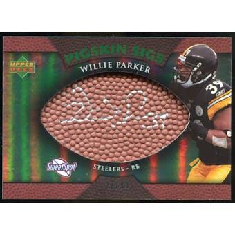 2007 Upper Deck Sweet Spot Pigskin Signatures Green 99 #WP Willie Parker Autograph /99