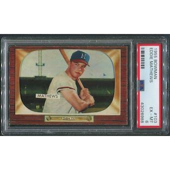 1955 Bowman Baseball #103 Eddie Mathews PSA 6 (EX-MT)