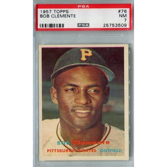 1957 Topps Baseball #76 Roberto Clemente PSA 7 (NM) *3509 (Reed Buy)
