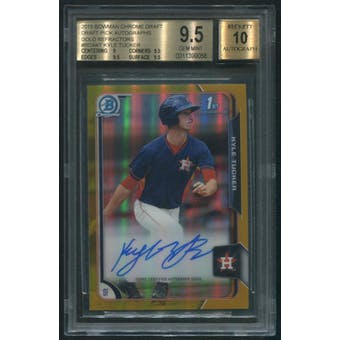 2015 Bowman Chrome Draft #BCAKT Kyle Tucker Draft Pick Rookie Gold Refractor Auto #27/50 BGS 9.5 (GEM MINT)