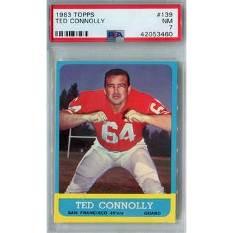 1963 Topps Football #139 Ted Connolly PSA 7 (NM) *3460 (Reed Buy)