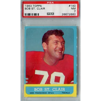 1963 Topps Football #140 Bob St. Clair PSA 7 (NM) *2660 (Reed Buy)