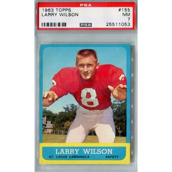 1963 Topps Football #155 Larry Wilson RC PSA 7 (NM) *1053 (Reed Buy)