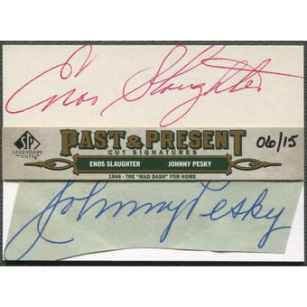 2011 SP Legendary Cuts #DASHPS Enos Slaughter & Johnny Pesky Past and Present Dual Auto #06/15