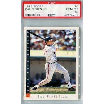 1993 Score Baseball #6 Cal Ripken Jr PSA 10 (GM-MT) *4702 (Reed Buy)