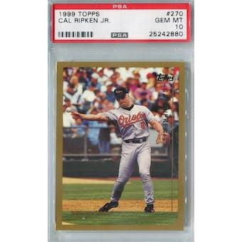 1999 Topps Baseball #270 Cal Ripken Jr PSA 10 (GM-MT) *2880 (Reed Buy)