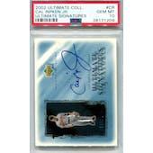 2002 Upper Deck Ultimate Collection #CR Cal Ripken Jr Autograph PSA 10 (GM-MT) *1209 (Reed Buy)
