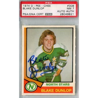 1974/75 O-Pee-Chee #308 Blake Dunlop RC PSA 7 Auto AUTH *9821 (Reed Buy)