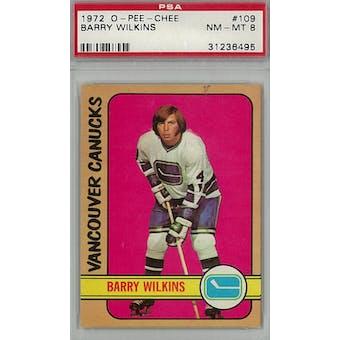 1972/73 O-Pee-Chee Hockey #109 Barry Wilkins PSA 8 (NM-MT) *6495 (Reed Buy)