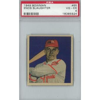 1949 Bowman Baseball #65 Enos Slaughter PSA 4 (VG-EX) *5924 (Reed Buy)