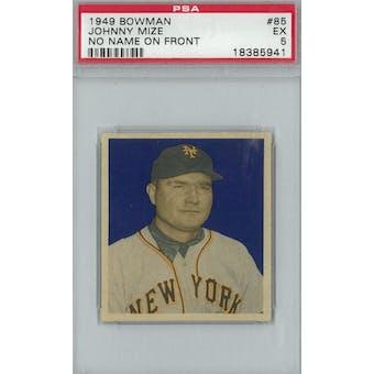 1949 Bowman Baseball #85 Johnny Mize NNOF PSA 5 (EX) *5941 (Reed Buy)