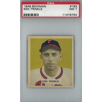 1949 Bowman Baseball #193 Ken Trinkle PSA 7 (NM) *9754 (Reed Buy)