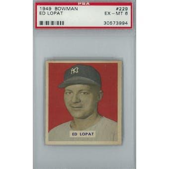 1949 Bowman Baseball #229 Ed Lopat PSA 6 (EX-MT) *3994 (Reed Buy)
