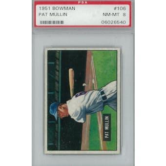 1951 Bowman Baseball #106 Pat Mullin PSA 8 (NM-MT) *6540 (Reed Buy)