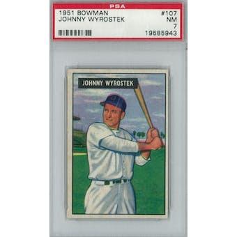 1951 Bowman Baseball #107 Johnny Wyrostek PSA 7 (NM) *5943 (Reed Buy)