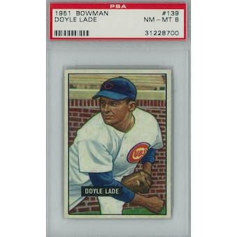 1951 Bowman Baseball #139 Doyle Lade PSA 8 (NM-MT) *8700 (Reed Buy)