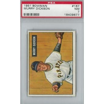 1951 Bowman Baseball #167 Murry Dickson PSA 7 (NM) *9677 (Reed Buy)