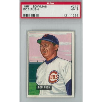 1951 Bowman Baseball #212 Bob Rush PSA 7 (NM) *1259 (Reed Buy)