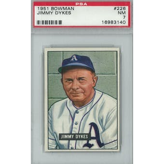 1951 Bowman Baseball #226 Jimmy Dykes PSA 7 (NM) *3140 (Reed Buy)
