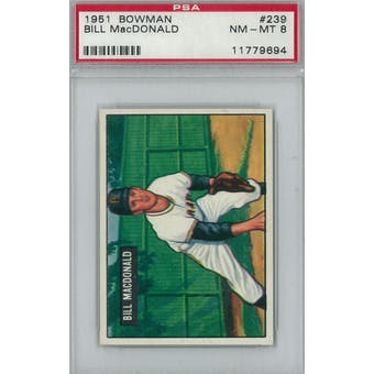 1951 Bowman Baseball #239 Bill MacDonald PSA 8 (NM-MT) *9694 (Reed Buy)