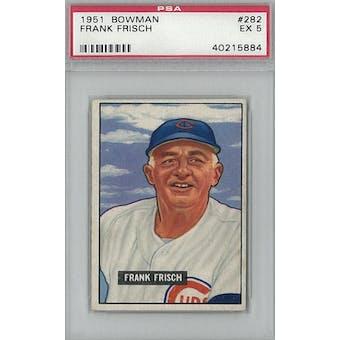 1951 Bowman Baseball #282 Frank Frisch PSA 5 (EX) *5884 (Reed Buy)