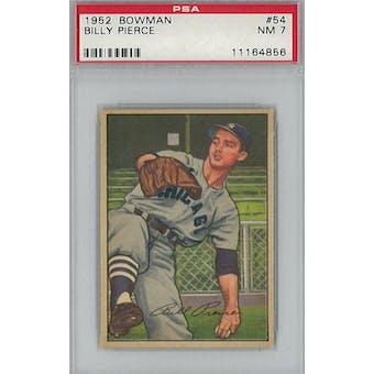 1952 Bowman Baseball #54 Billy Pierce PSA 7 (NM) *4856 (Reed Buy)