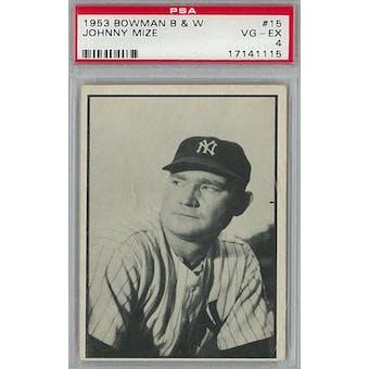 1953 Bowman Black & White Baseball #15 Johnny Mize PSA 4 (VG-EX) *1115 (Reed Buy)