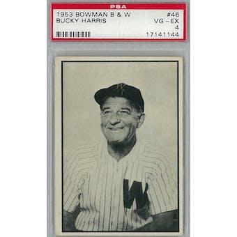 1953 Bowman Black & White Baseball #46 Bucky Harris PSA 4 (VG-EX) *1144 (Reed Buy)