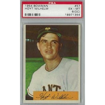 1954 Bowman Baseball #57 Hoyt Wilhelm PSA 6OC (EX-MT) *1354 (Reed Buy)