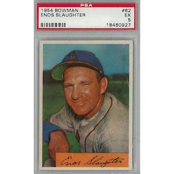 1954 Bowman Baseball #62 Enos Slaughter PSA 5 (EX) *0927 (Reed Buy)