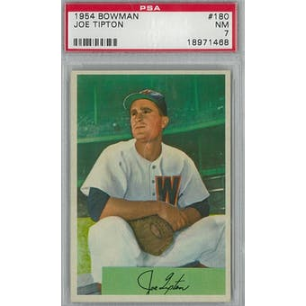 1954 Bowman Baseball #180 Joe Tipton PSA 7 (NM) *1468 (Reed Buy)