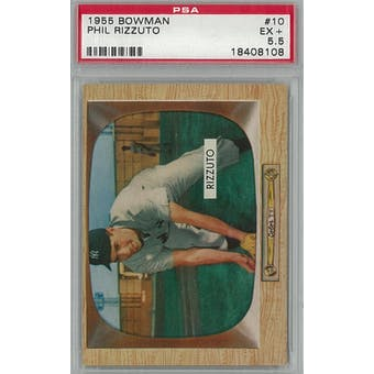 1955 Bowman Baseball #10 Phil Rizzuto PSA 5.5 (EX+) *8108 (Reed Buy)