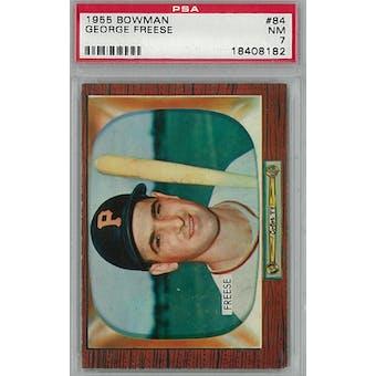 1955 Bowman Baseball #84 George Freese PSA 7 (NM) *8182 (Reed Buy)