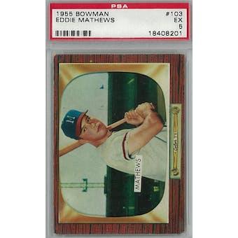 1955 Bowman Baseball #103 Eddie Mathews PSA 5 (EX) *8201 (Reed Buy)