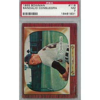 1955 Bowman Baseball #116 Sandalio Consuegra PSA 7 (NM) *1831 (Reed Buy)