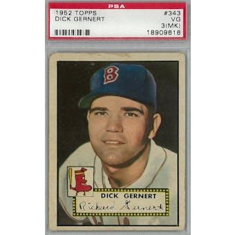 1952 Topps Baseball #343 Dick Gernert PSA 3MK (VG) *9616 (Reed Buy)