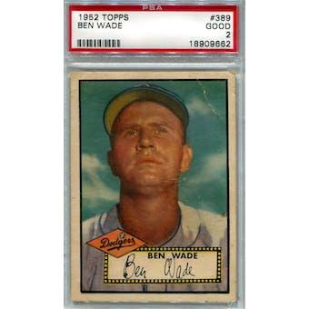 1952 Topps Baseball #389 Ben Wade PSA 2 (Good) *9662 (Reed Buy)
