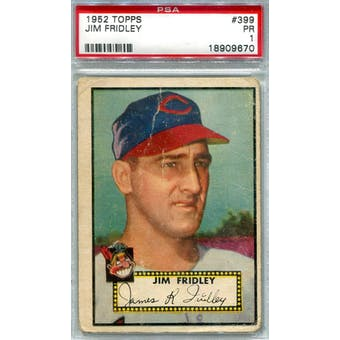 1952 Topps Baseball #399 Jim Fridley PSA 1 (Poor) *9670 (Reed Buy)