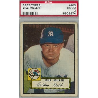 1952 Topps Baseball #403 Bill Miller PSA 2 (Good) *9674 (Reed Buy)