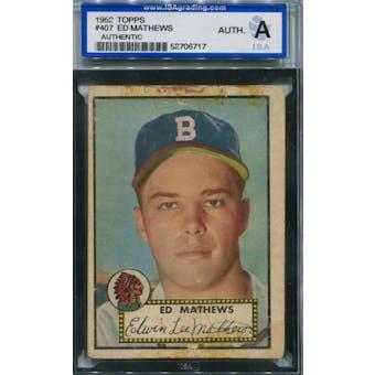 1952 Topps Baseball #407 Eddie Mathews RC ISA AUTH *6717 (Reed Buy)
