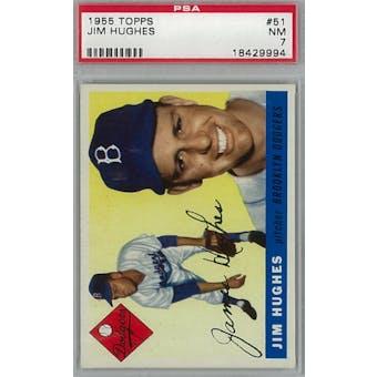 1955 Topps Baseball #51 Jim Hughes PSA 7 (NM) *9994 (Reed Buy)