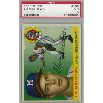 1955 Topps Baseball #155 Eddie Mathews PSA 3 (VG) *0095 (Reed Buy)