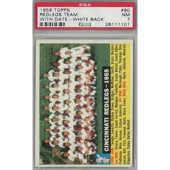 1956 Topps Baseball #90 Reds Team With Date WB PSA 7 (NM) *1101 (Reed Buy)