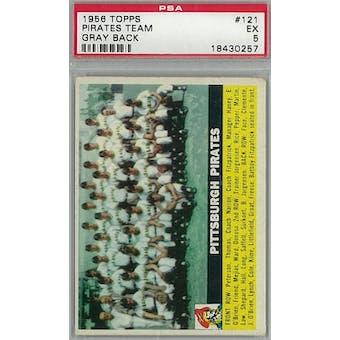 1956 Topps Baseball #121 Pirates Team GB PSA 5 (EX) *0257 (Reed Buy)