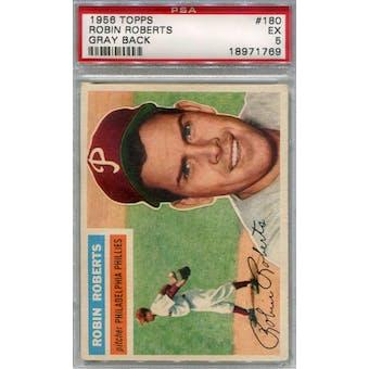 1956 Topps Baseball  #180 Robin Roberts GB PSA 5 (EX) *1769 (Reed Buy)