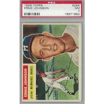 1956 Topps Baseball #294 Ernie Johnson PSA 7 (NM) *1882 (Reed Buy)