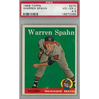 1958 Topps Baseball #270 Warren Spahn PSA 4.5 (VG-EX+) *3390 (Reed Buy)