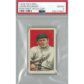 1909-11 T206 Old Mill Baseball John McGraw Portrait With Cap PSA 2 (Good) *7967 (Reed Buy)